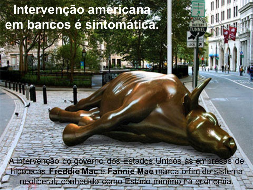 Intervenção americana em bancos é sintomática.