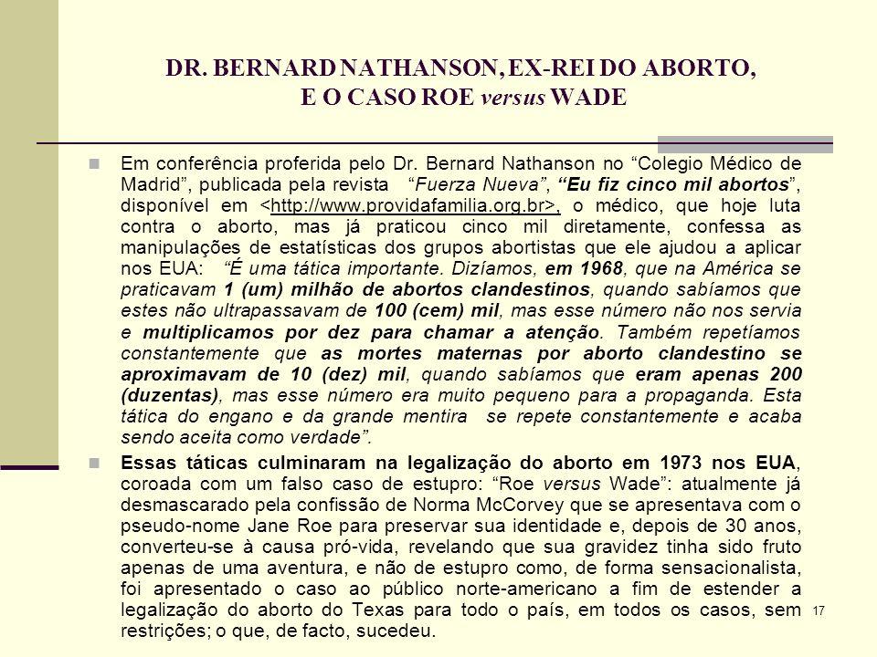 DR. BERNARD NATHANSON, EX-REI DO ABORTO, E O CASO ROE versus WADE