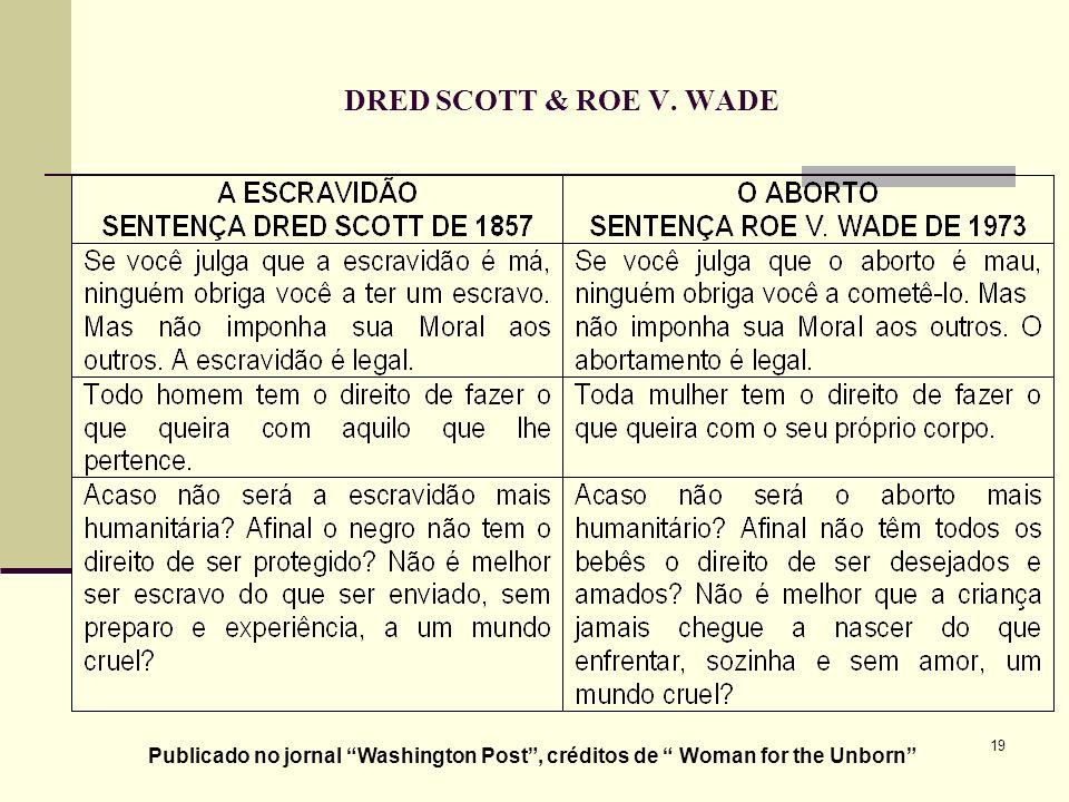 DRED SCOTT & ROE V. WADE Publicado no jornal Washington Post , créditos de Woman for the Unborn