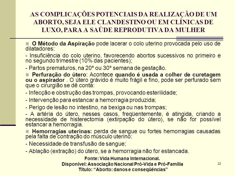 AS COMPLICAÇÕES POTENCIAIS DA REALIZAÇÃO DE UM ABORTO, SEJA ELE CLANDESTINO OU EM CLÍNICAS DE LUXO, PARA A SAÚDE REPRODUTIVA DA MULHER