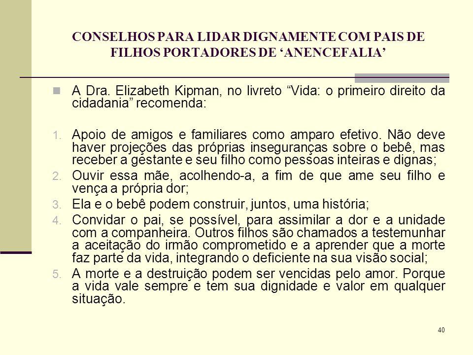 CONSELHOS PARA LIDAR DIGNAMENTE COM PAIS DE FILHOS PORTADORES DE 'ANENCEFALIA'