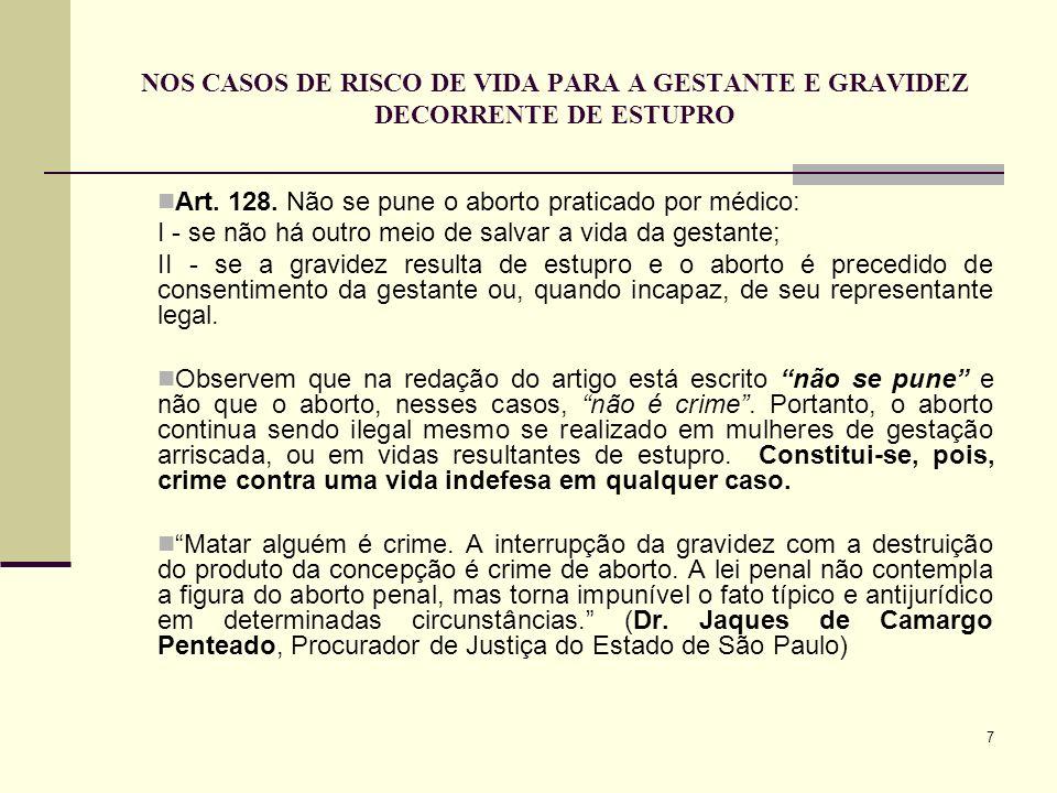 NOS CASOS DE RISCO DE VIDA PARA A GESTANTE E GRAVIDEZ DECORRENTE DE ESTUPRO