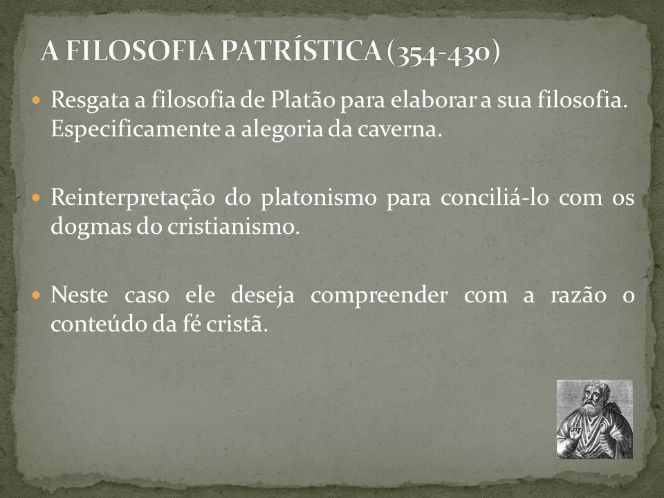 A FILOSOFIA PATRÍSTICA (354-430)