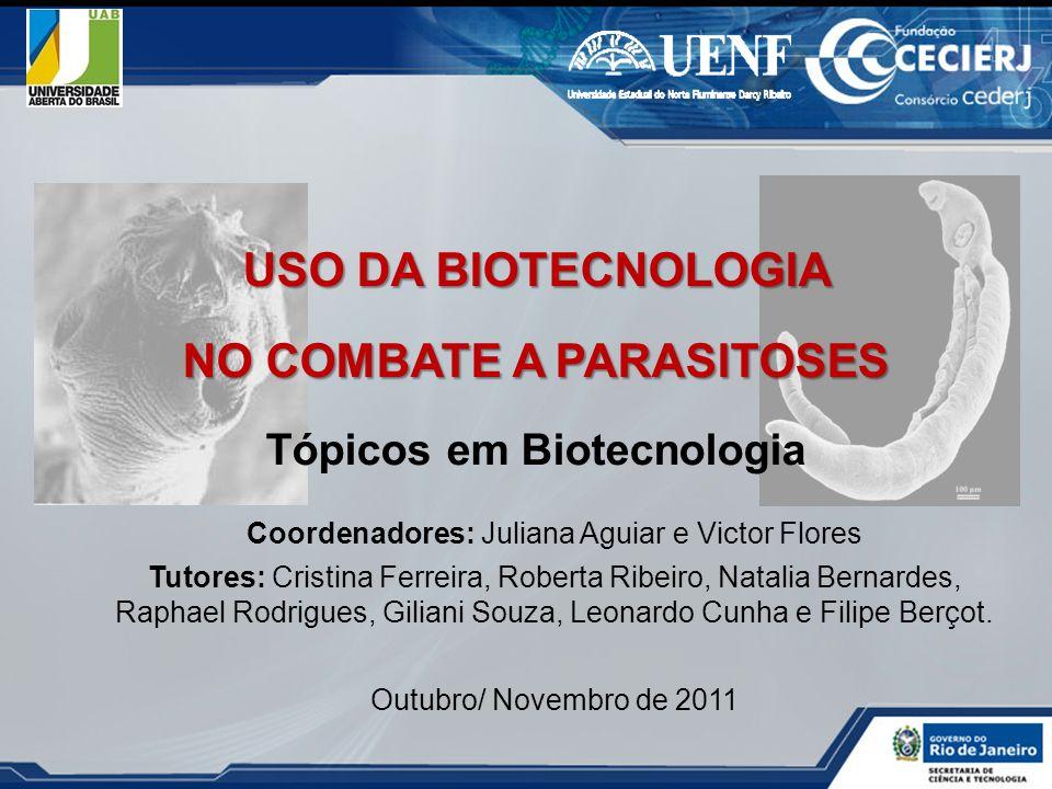 NO COMBATE A PARASITOSES Tópicos em Biotecnologia