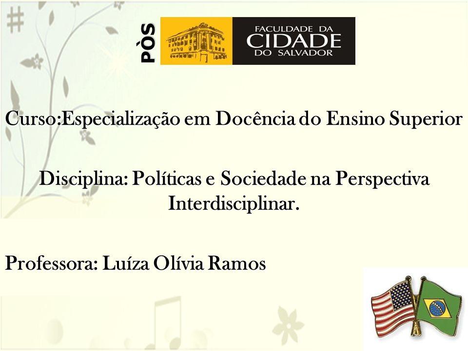 Disciplina: Políticas e Sociedade na Perspectiva Interdisciplinar.