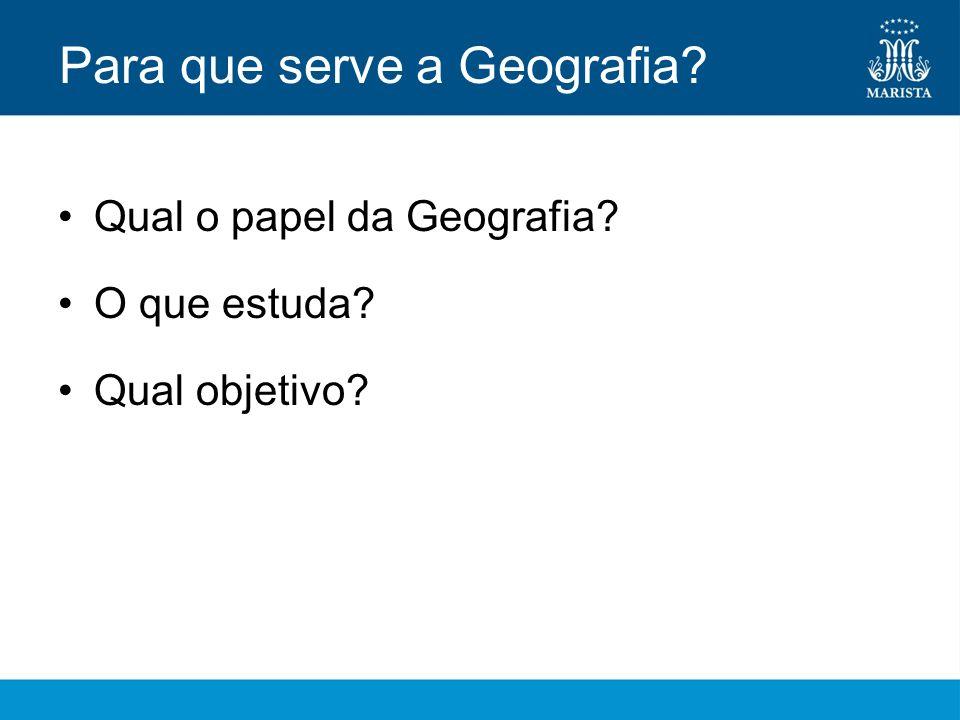 Para que serve a Geografia