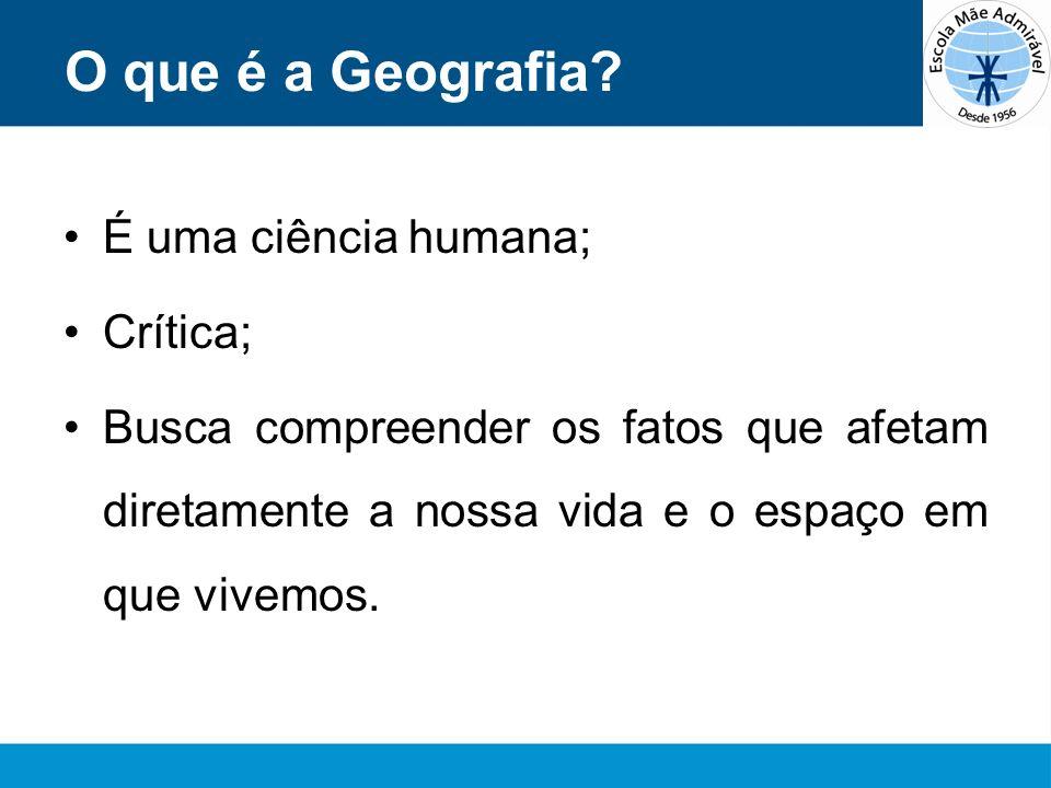 O que é a Geografia É uma ciência humana; Crítica;