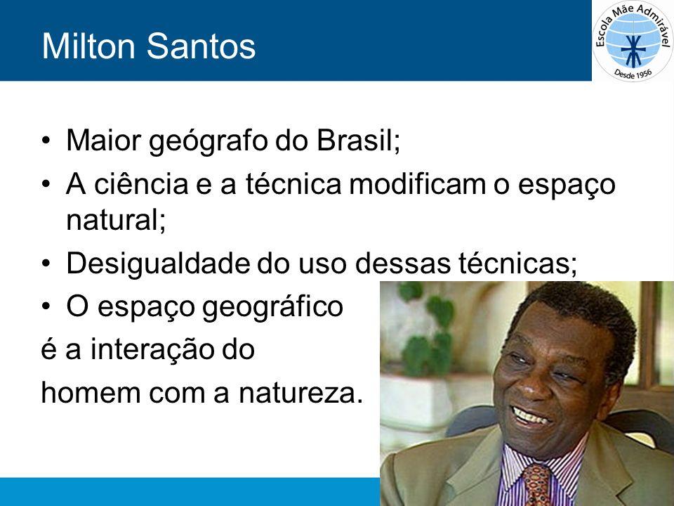 Milton Santos Maior geógrafo do Brasil;