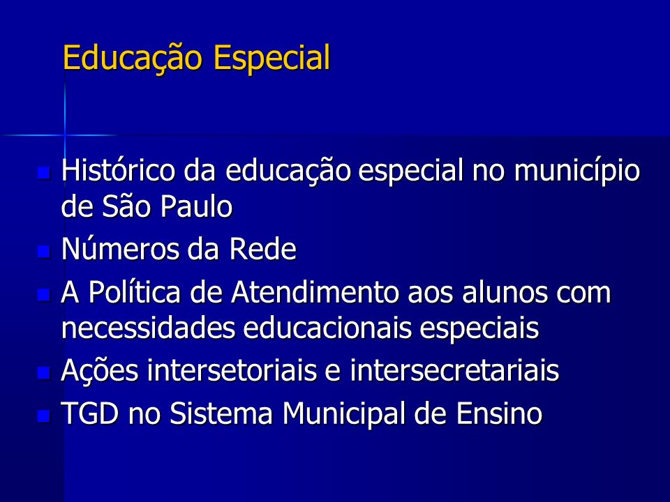 Educação Especial Histórico da educação especial no município de São Paulo. Números da Rede.
