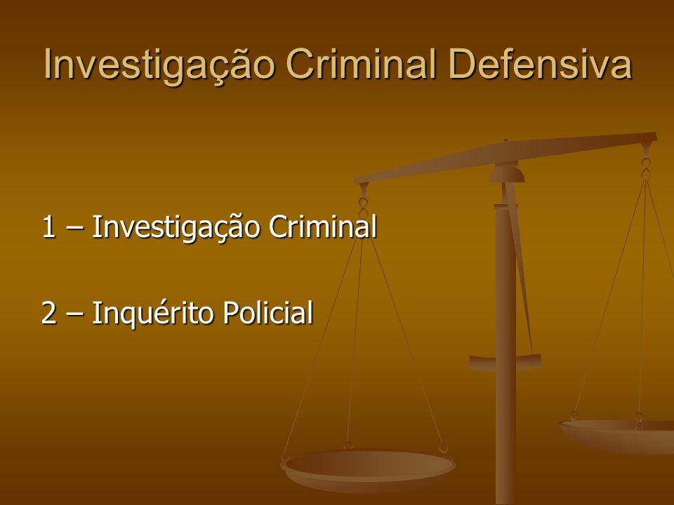 Investigação Criminal Defensiva