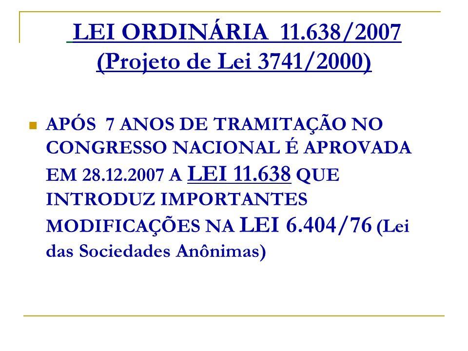 LEI ORDINÁRIA 11.638/2007 (Projeto de Lei 3741/2000)