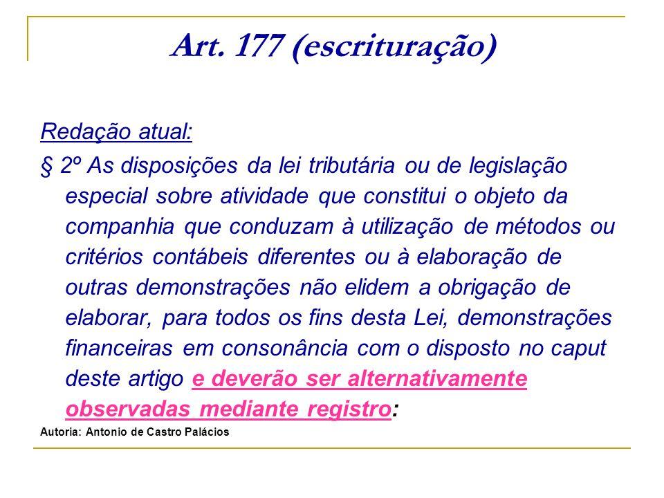 Art. 177 (escrituração) Redação atual: