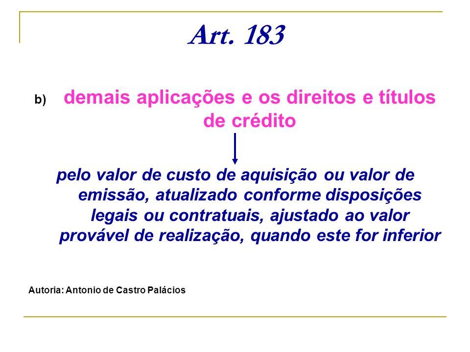 demais aplicações e os direitos e títulos de crédito