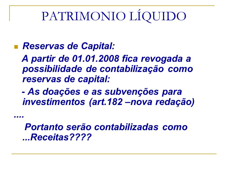 PATRIMONIO LÍQUIDO Reservas de Capital: