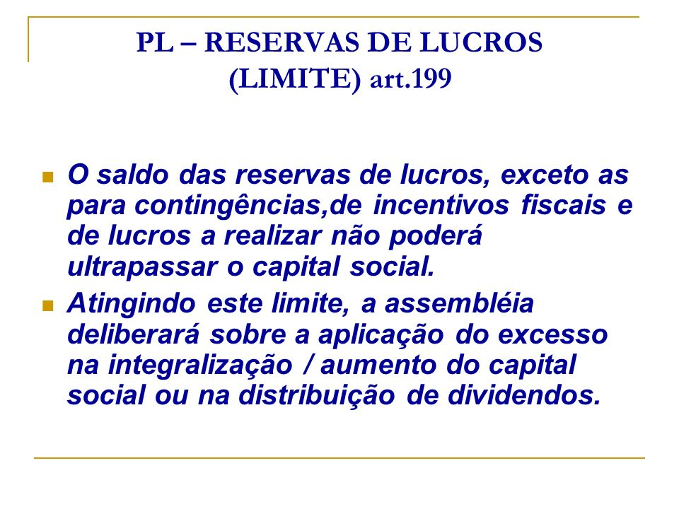 PL – RESERVAS DE LUCROS (LIMITE) art.199
