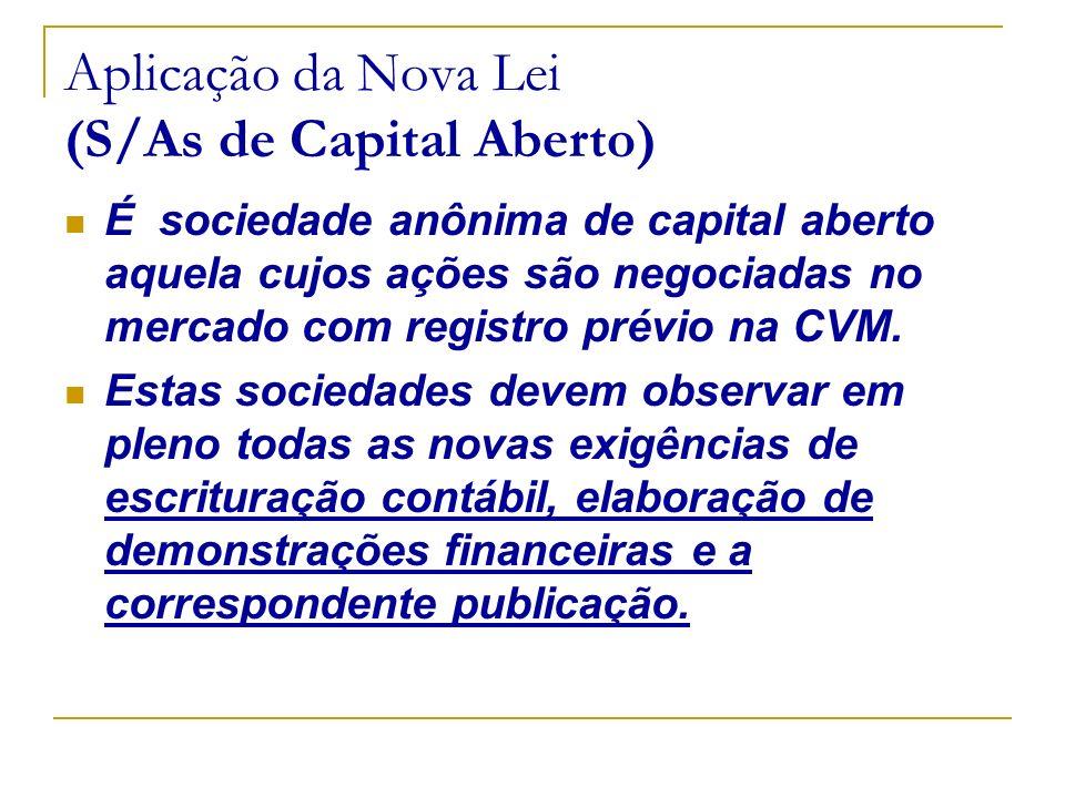 Aplicação da Nova Lei (S/As de Capital Aberto)