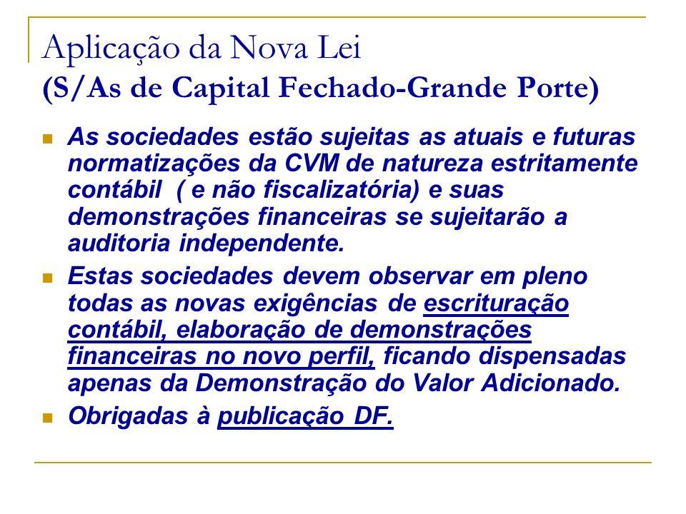 Aplicação da Nova Lei (S/As de Capital Fechado-Grande Porte)