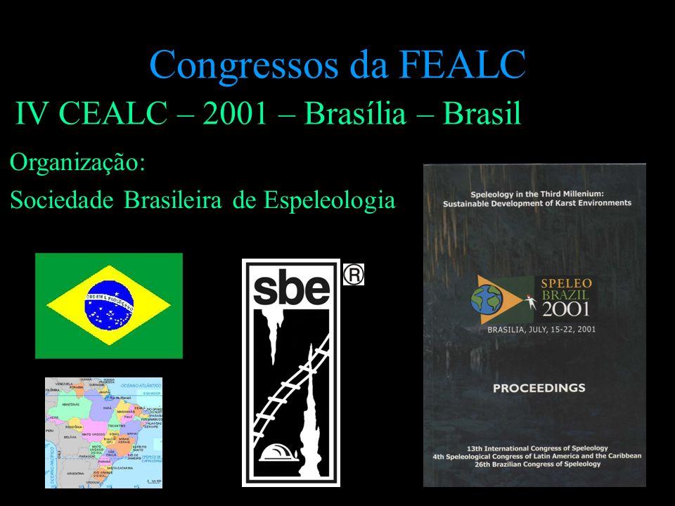 Congressos da FEALC IV CEALC – 2001 – Brasília – Brasil Organização: