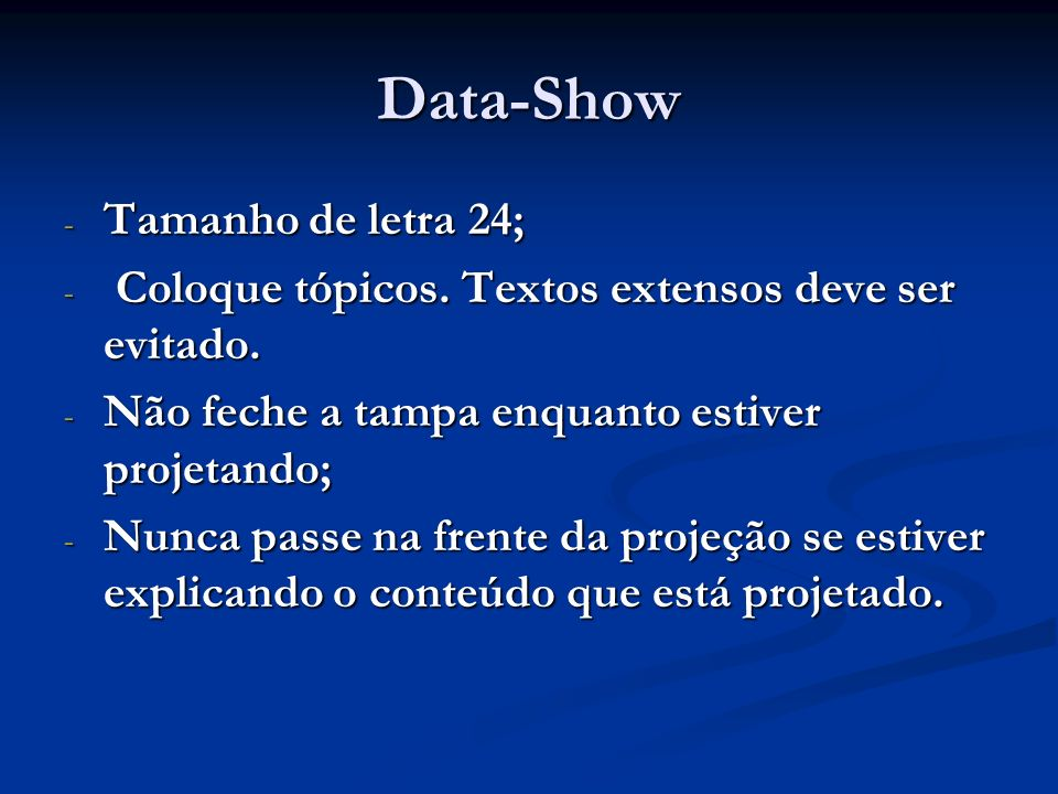 Data-Show Tamanho de letra 24;