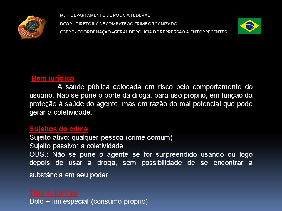Sujeito ativo: qualquer pessoa (crime comum)
