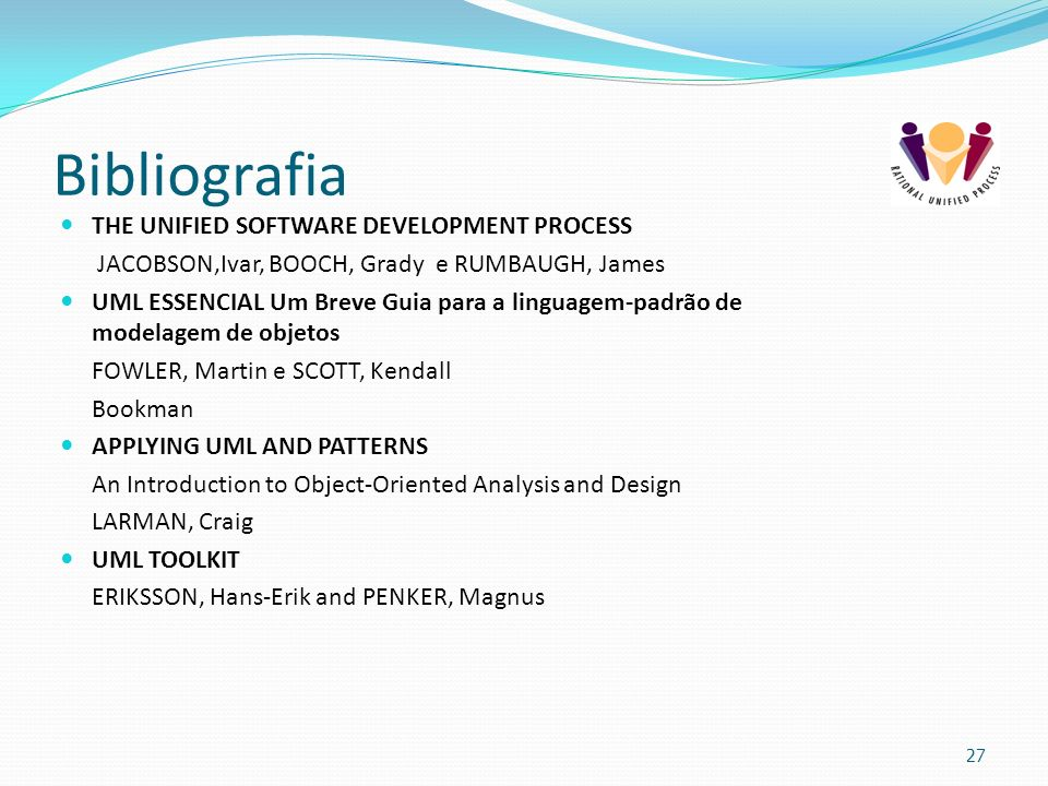 Bibliografia THE UNIFIED SOFTWARE DEVELOPMENT PROCESS