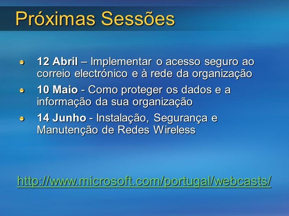 Próximas Sessões http://www.microsoft.com/portugal/webcasts/