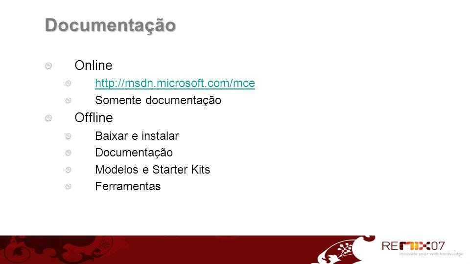 Documentação Online Offline http://msdn.microsoft.com/mce