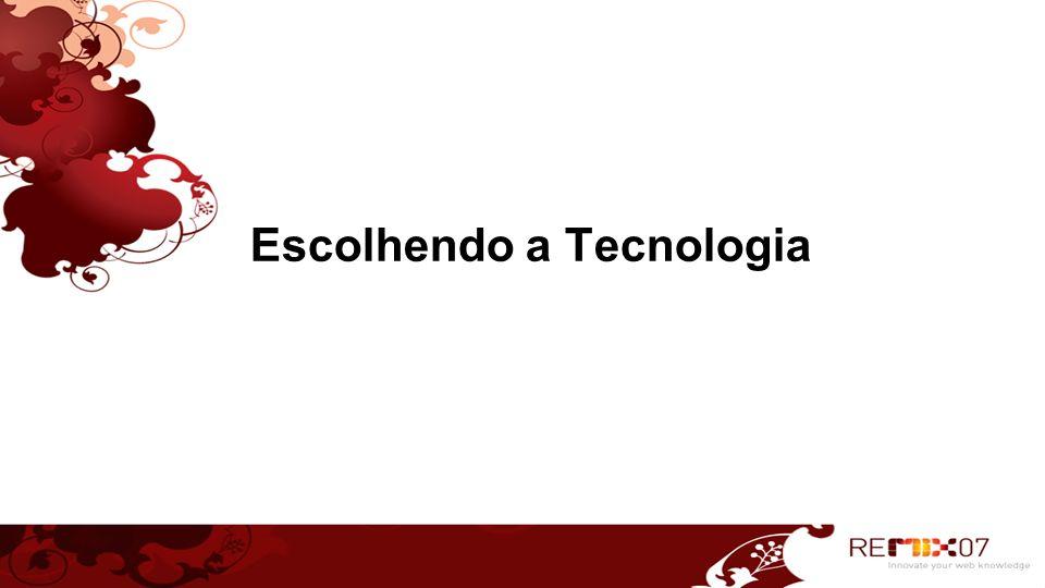 Escolhendo a Tecnologia