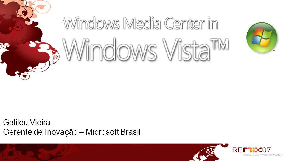 Galileu Vieira Gerente de Inovação – Microsoft Brasil
