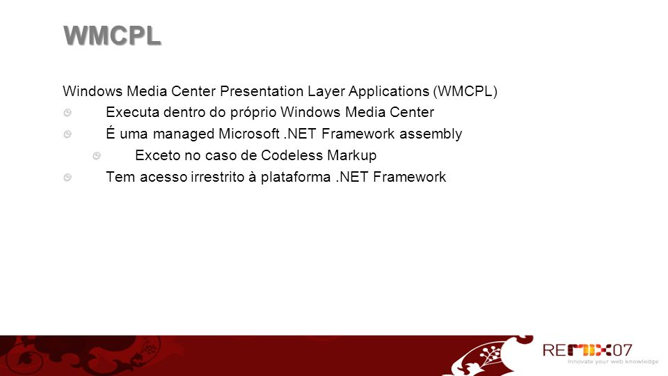 WMCPL 20 Windows Media Center Presentation Layer Applications (WMCPL)