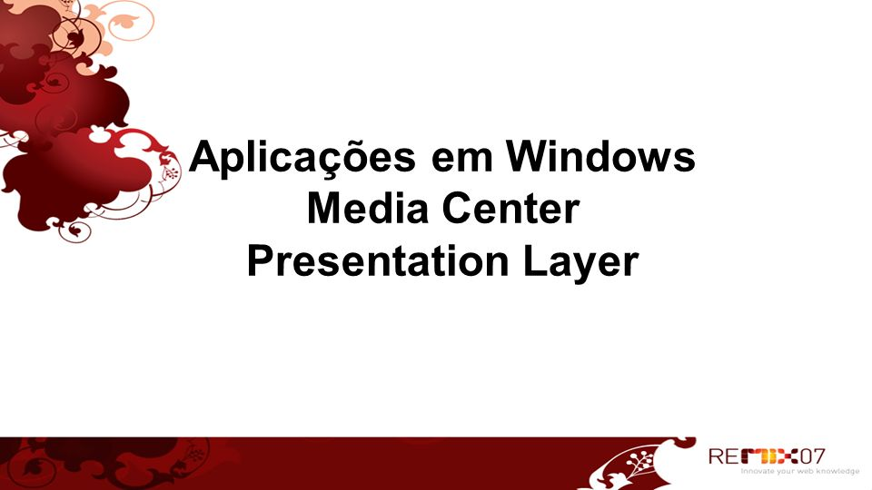 Aplicações em Windows Media Center Presentation Layer