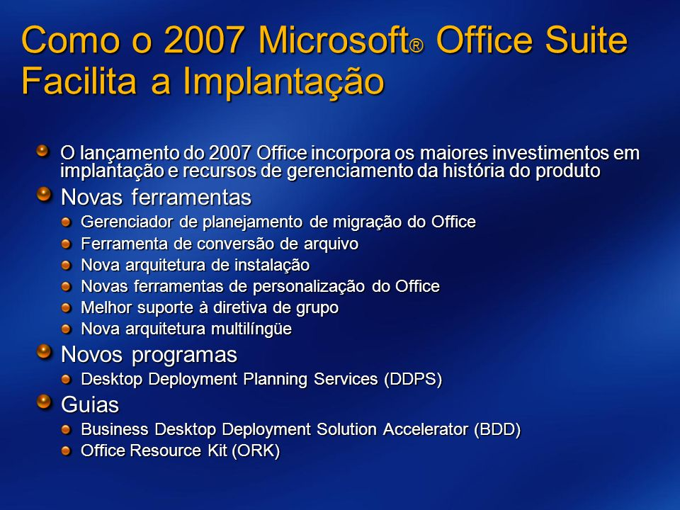 Como o 2007 Microsoft® Office Suite Facilita a Implantação