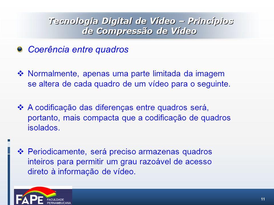Tecnologia Digital de Vídeo – Princípios de Compressão de Vídeo