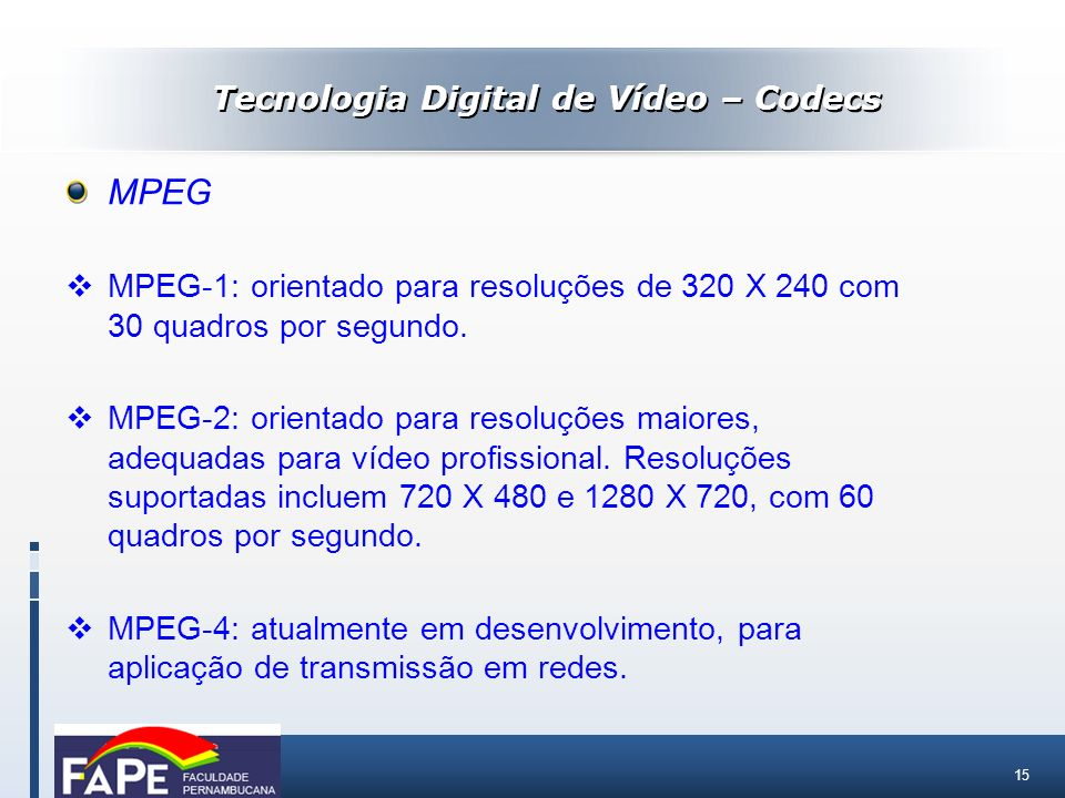Tecnologia Digital de Vídeo – Codecs
