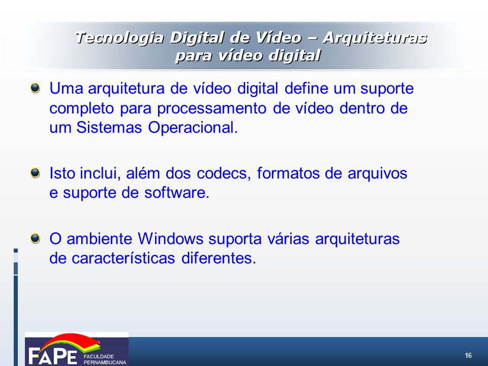Tecnologia Digital de Vídeo – Arquiteturas para vídeo digital