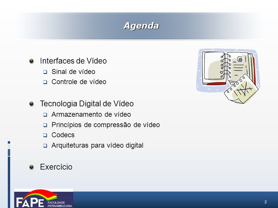 Agenda Interfaces de Vídeo Tecnologia Digital de Vídeo Exercício