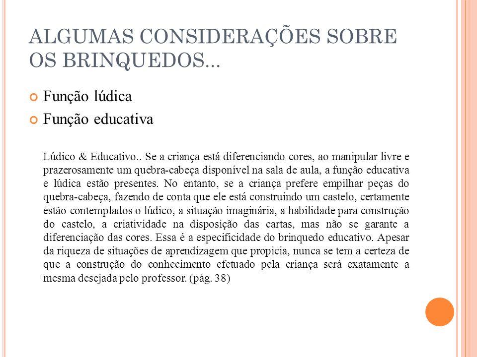 ALGUMAS CONSIDERAÇÕES SOBRE OS BRINQUEDOS...