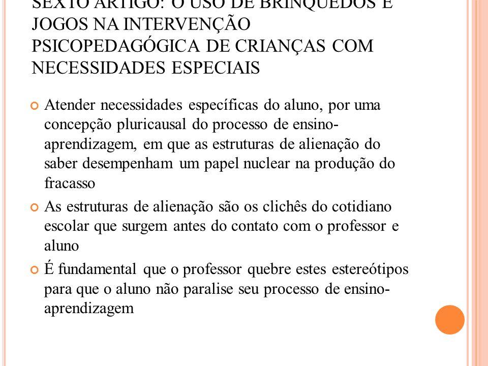 SEXTO ARTIGO: O USO DE BRINQUEDOS E JOGOS NA INTERVENÇÃO PSICOPEDAGÓGICA DE CRIANÇAS COM NECESSIDADES ESPECIAIS