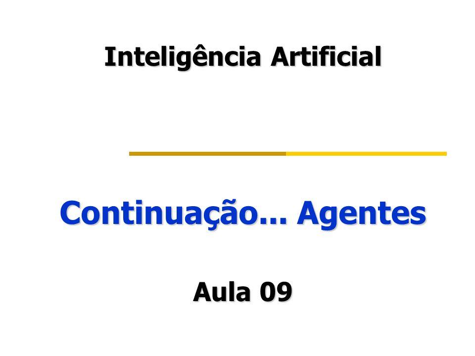 Inteligência Artificial Continuação... Agentes Aula 09