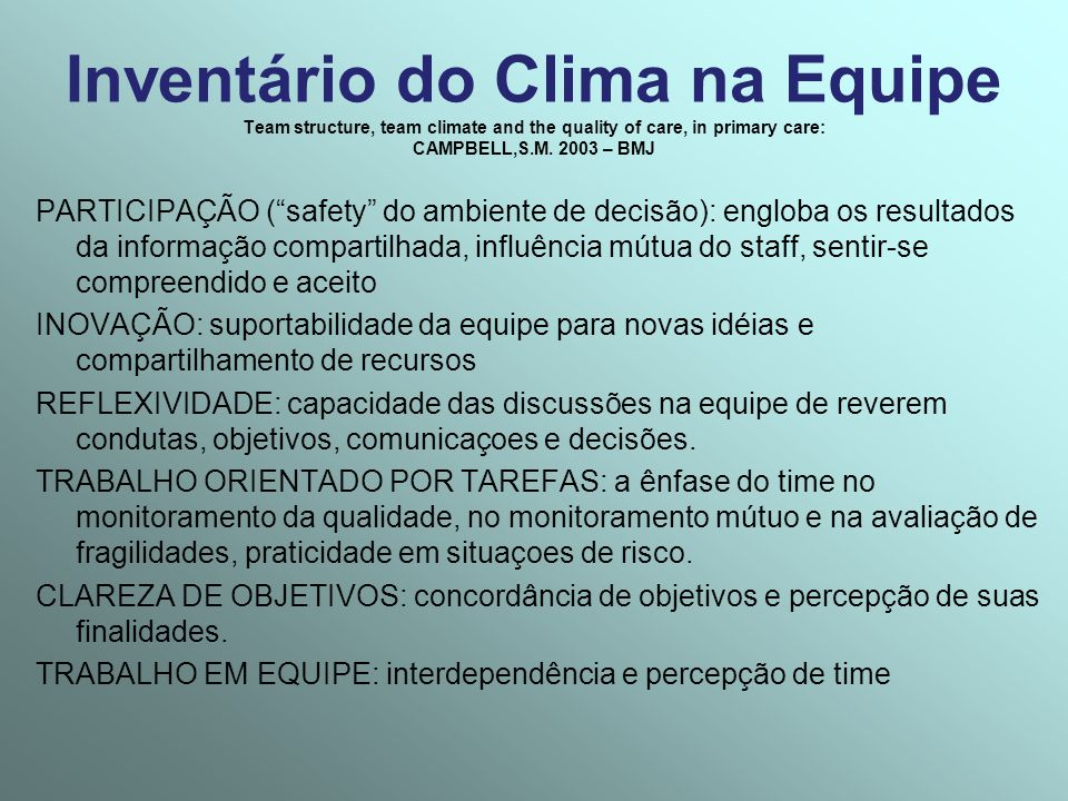 Inventário do Clima na Equipe Team structure, team climate and the quality of care, in primary care: CAMPBELL,S.M. 2003 – BMJ