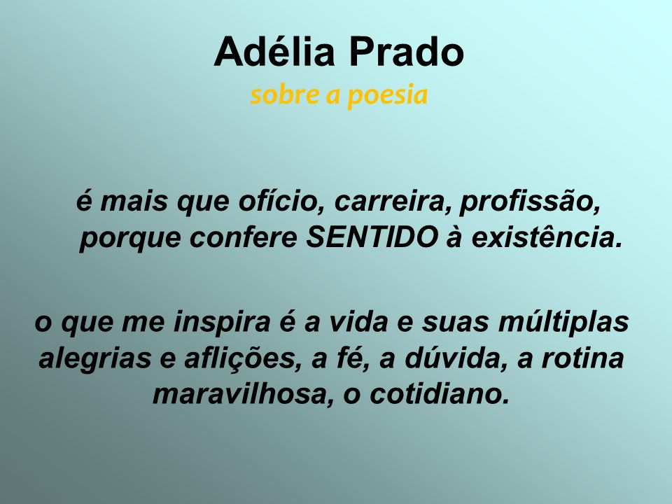 Adélia Prado sobre a poesia