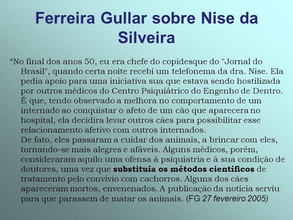 Ferreira Gullar sobre Nise da Silveira