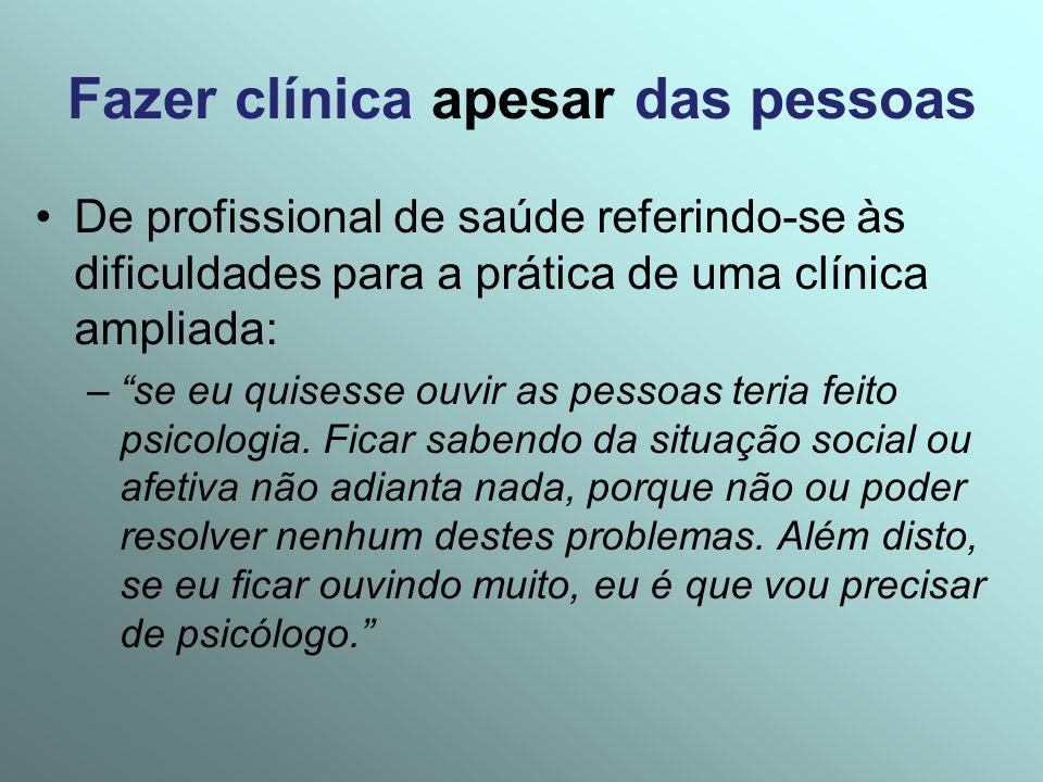Fazer clínica apesar das pessoas