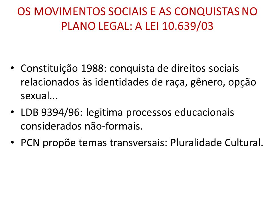 OS MOVIMENTOS SOCIAIS E AS CONQUISTAS NO PLANO LEGAL: A LEI 10.639/03