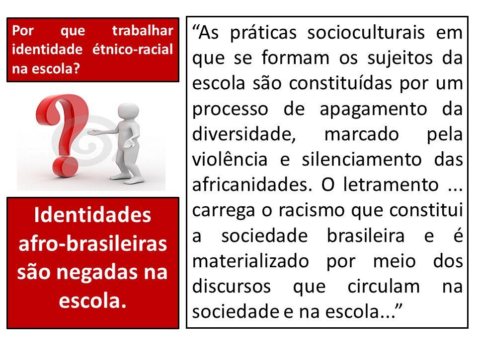 Identidades afro-brasileiras são negadas na escola.