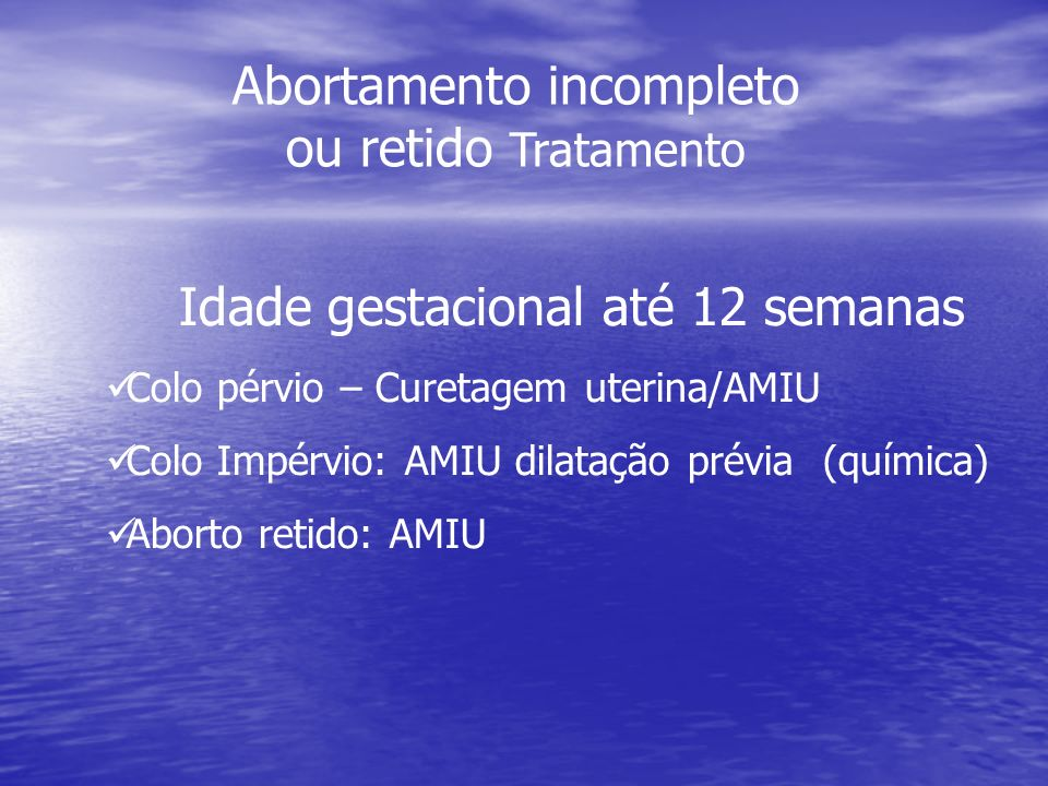 Abortamento incompleto ou retido Tratamento