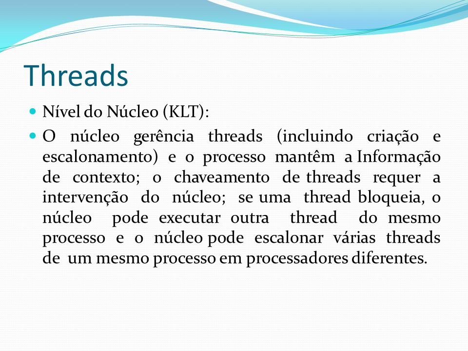 Threads Nível do Núcleo (KLT):