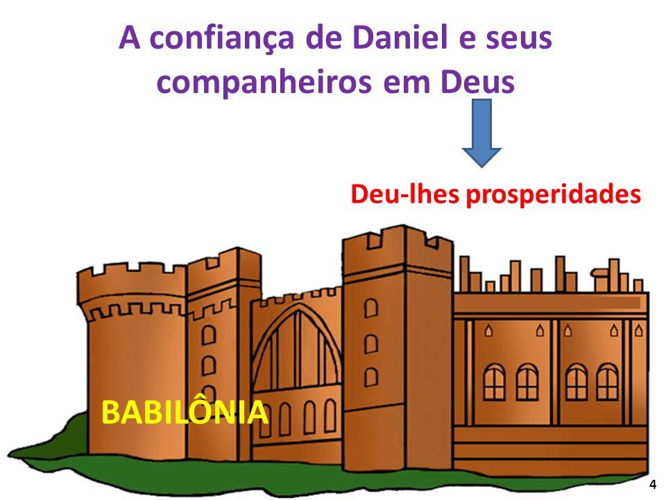 A confiança de Daniel e seus
