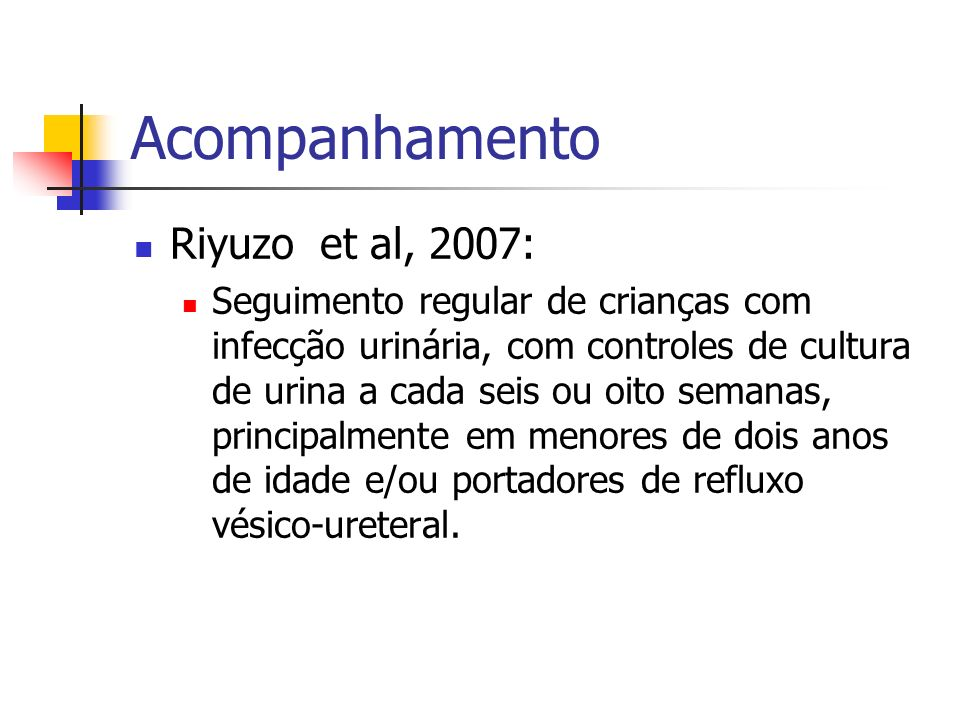 Acompanhamento Riyuzo et al, 2007: