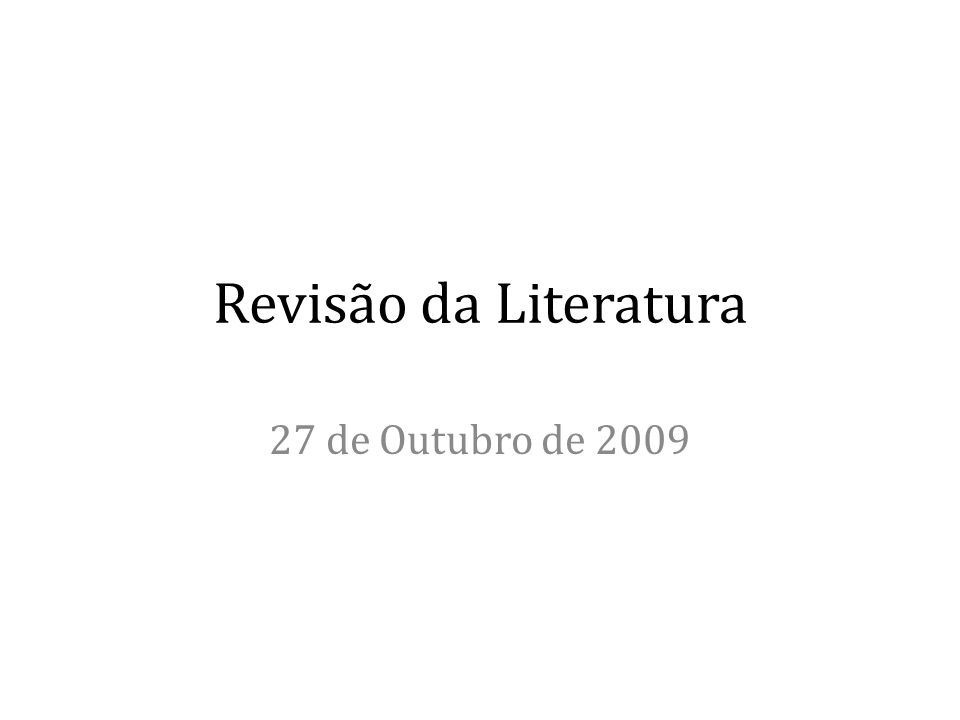 Revisão da Literatura 27 de Outubro de 2009